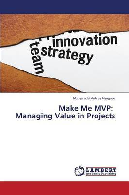 Make Me MVP: Managing Value in Projects