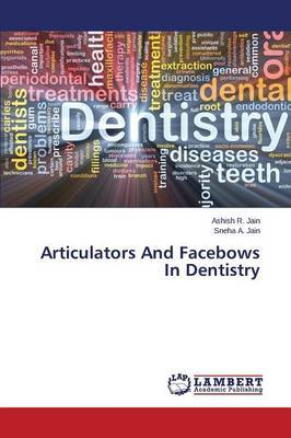 Articulators and Facebows in Dentistry