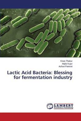 Lactic Acid Bacteria: Blessing for Fermentation Industry