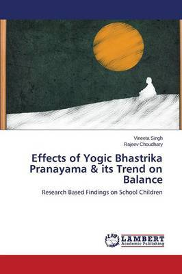 Effects of Yogic Bhastrika Pranayama & Its Trend on Balance