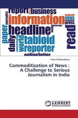 Commoditization of News: A Challenge to Serious Journalism in India