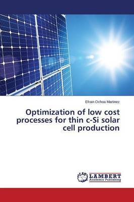 Optimization of Low Cost Processes for Thin C-Si Solar Cell Production