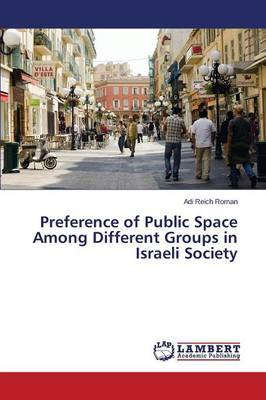 Preference of Public Space Among Different Groups in Israeli Society