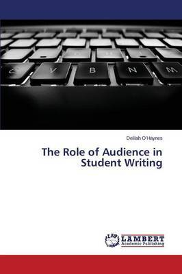 The Role of Audience in Student Writing