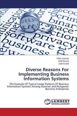 Diverse Reasons for Implementing Business Information Systems