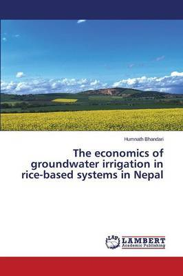 The Economics of Groundwater Irrigation in Rice-Based Systems in Nepal