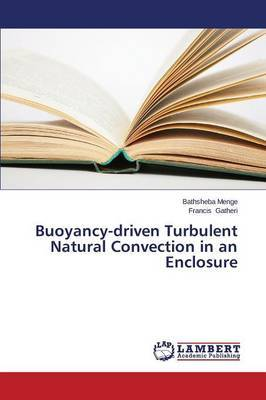 Buoyancy-Driven Turbulent Natural Convection in an Enclosure