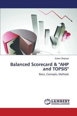 Balanced Scorecard & Ahp and Topsis