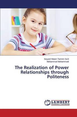 The Realization of Power Relationships Through Politeness