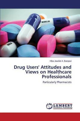 Drug Users' Attitudes and Views on Healthcare Professionals