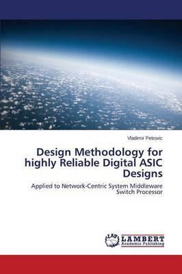 Design Methodology for Highly Reliable Digital ASIC Designs