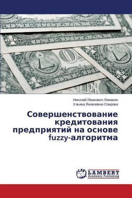 Sovershenstvovanie Kreditovaniya Predpriyatiy Na Osnove Fuzzy-Algoritma
