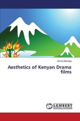 Aesthetics of Kenyan Drama Films
