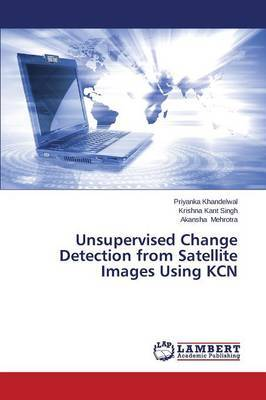 Unsupervised Change Detection from Satellite Images Using Kcn