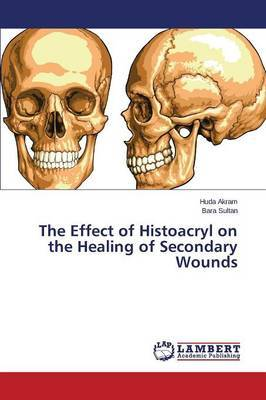 The Effect of Histoacryl on the Healing of Secondary Wounds