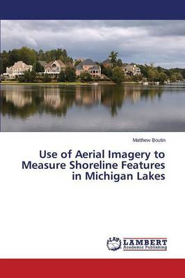 Use of Aerial Imagery to Measure Shoreline Features in Michigan Lakes
