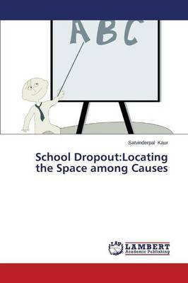 School Dropout: Locating the Space Among Causes