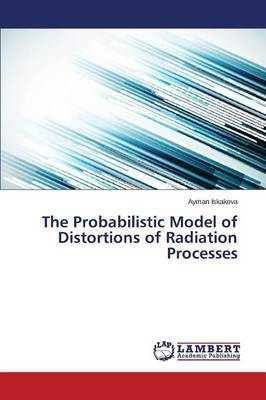 The Probabilistic Model of Distortions of Radiation Processes