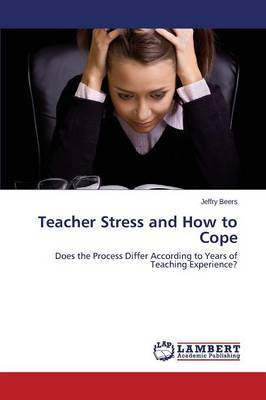 Teacher Stress and How to Cope