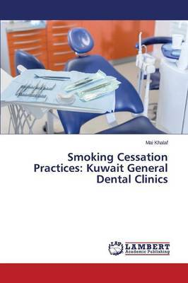 Smoking Cessation Practices: Kuwait General Dental Clinics
