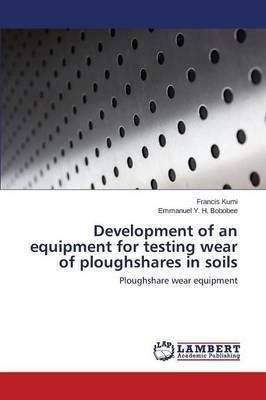 Development of an Equipment for Testing Wear of Ploughshares in Soils