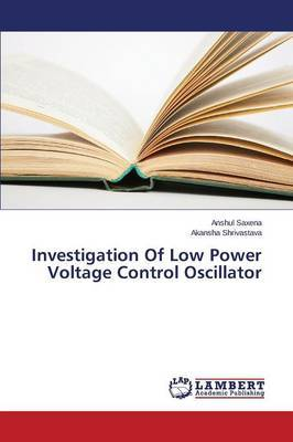 Investigation of Low Power Voltage Control Oscillator