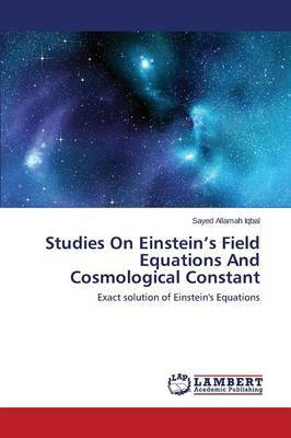 Studies on Einstein's Field Equations and Cosmological Constant