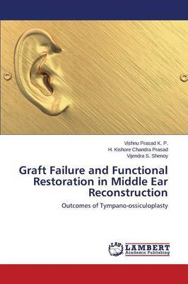 Graft Failure and Functional Restoration in Middle Ear Reconstruction