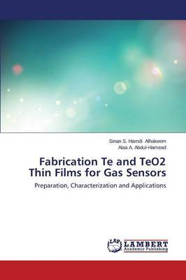 Fabrication Te and Teo2 Thin Films for Gas Sensors