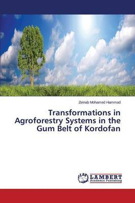 Transformations in Agroforestry Systems in the Gum Belt of Kordofan