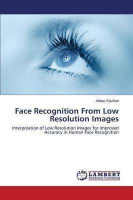 Face Recognition from Low Resolution Images