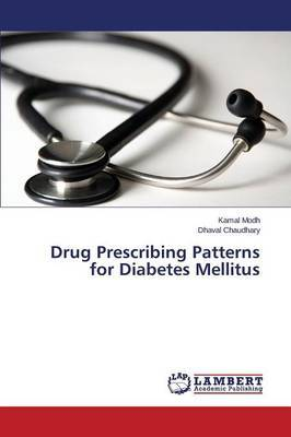 Drug Prescribing Patterns for Diabetes Mellitus