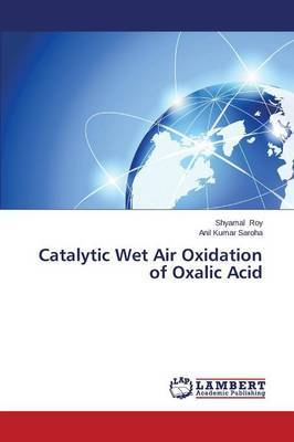 Catalytic Wet Air Oxidation of Oxalic Acid