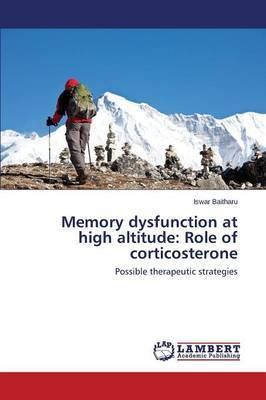 Memory Dysfunction at High Altitude: Role of Corticosterone