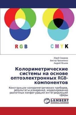 Kolorimetricheskie Sistemy Na Osnove Optoelektronnykh Rgb-Komponentov