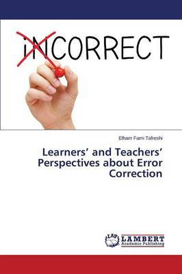 Learners' and Teachers' Perspectives about Error Correction