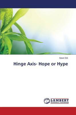 Hinge Axis- Hope or Hype