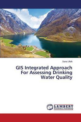GIS Integrated Approach for Assessing Drinking Water Quality