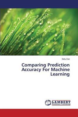 Comparing Prediction Accuracy for Machine Learning