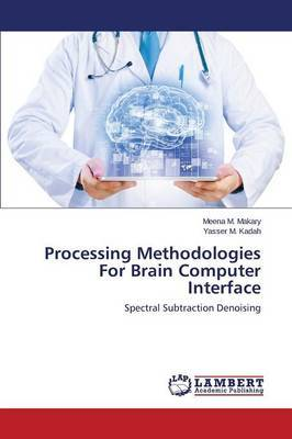 Processing Methodologies for Brain Computer Interface
