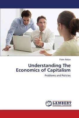 Understanding the Economics of Capitalism
