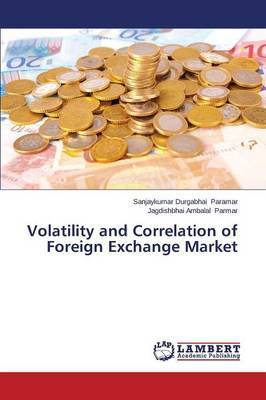 Volatility and Correlation of Foreign Exchange Market