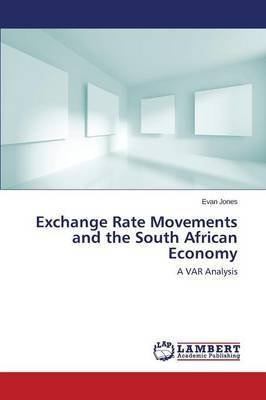 Exchange Rate Movements and the South African Economy