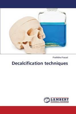 Decalcification Techniques