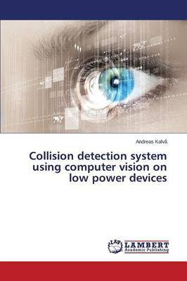 Collision Detection System Using Computer Vision on Low Power Devices