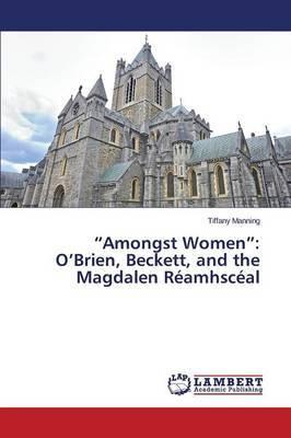 Amongst Women: O'Brien, Beckett, and the Magdalen Reamhsceal