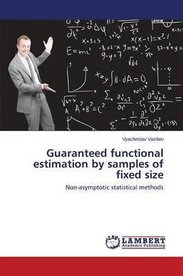 Guaranteed Functional Estimation by Samples of Fixed Size