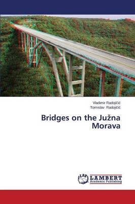Bridges on the Ju Na Morava