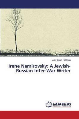 Irene Nemirovsky: A Jewish-Russian Inter-War Writer