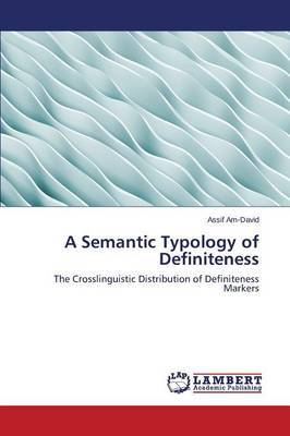 A Semantic Typology of Definiteness
